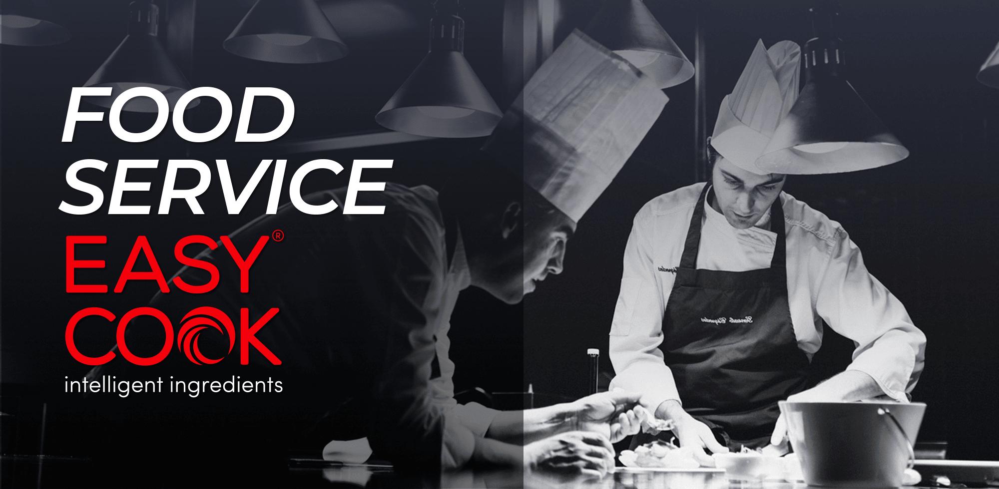 EASY COOK • Nuestra Línea de Negocio Food Service.